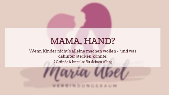 """""""Mama? Hand?"""""""